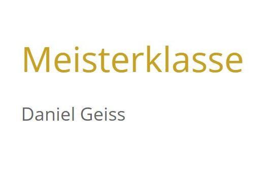 Meisterklasse Daniel Geiss